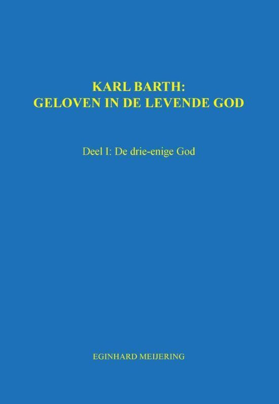 Karl Barth: Geloven in de levende god - Eginhard Meijering |