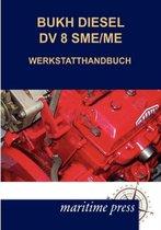 Bukh Diesel DV 8sme/Me Werkstatthandbuch