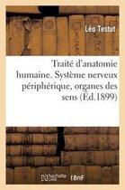 Traite d'anatomie humaine. Systeme nerveux peripherique, organes des sens