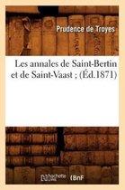 Les Annales de Saint-Bertin Et de Saint-Vaast (Ed.1871)