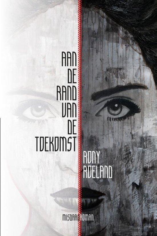 Aan de rand van de toekomst - Rony A.F. Roeland pdf epub