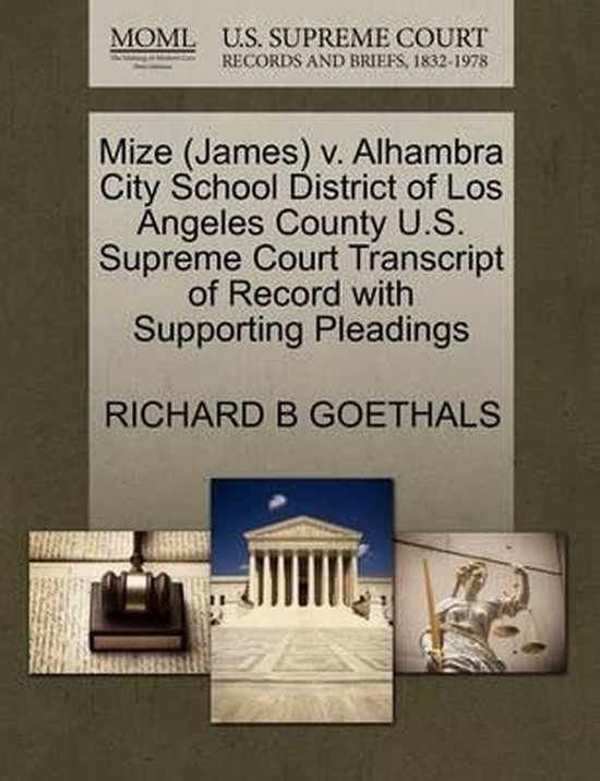 Mize (James) V. Alhambra City School District of Los Angeles County U.S. Supreme Court Transcript of Record with Supporting Pleadings
