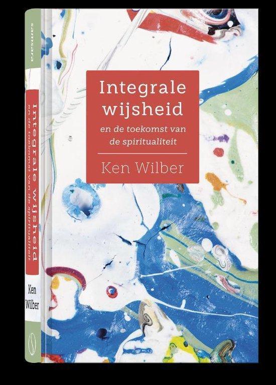 Integrale wijsheid - Ken Wilber |