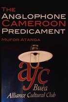 The Anglophone Cameroon Predicament