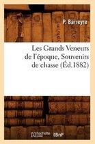 Les Grands Veneurs de l'epoque, Souvenirs de chasse, (Ed.1882)