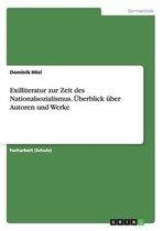 Exilliteratur zur Zeit des Nationalsozialismus. UEberblick uber Autoren und Werke