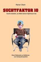 Suchtfaktor 10
