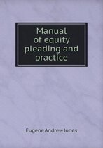 Manual of Equity Pleading and Practice