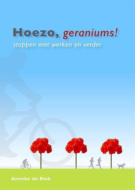 Hoezo, geraniums! - Anneke de Blok  