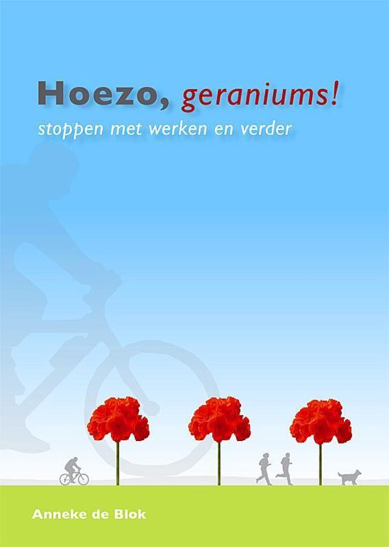 Hoezo, geraniums! - Anneke de Blok pdf epub