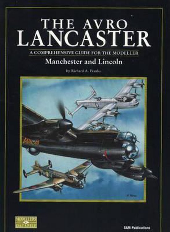 The Avro Lancaster, Manchester and Lincoln