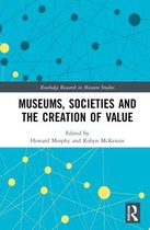 Museums, Societies and the Creation of Value