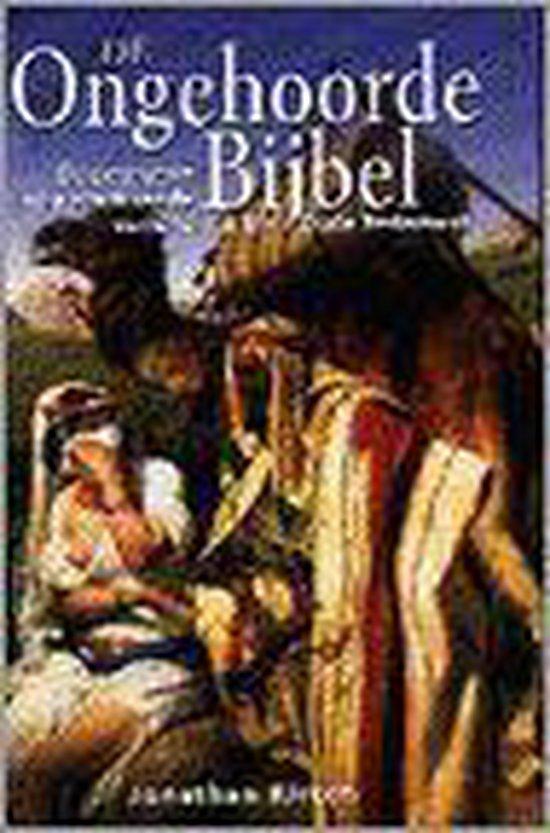 ONGEHOORDE BIJBEL - Jonathan Kirsch |