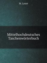 Mittelhochdeutsches Taschenworterbuch