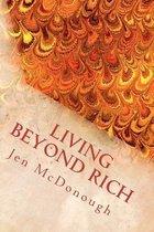 Living Beyond Rich