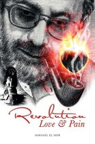 Revolution, Love and Pain