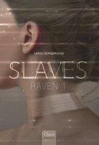 Slaves 1 -   Raven 1