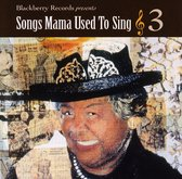 Songs Mama Used to Sing, Vol. 3