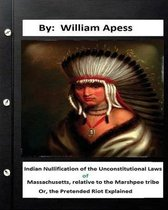 Indian Nullification of the Unconstitutional Laws of Massachusetts, Relative Tothe Marshpee Tribe
