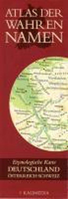 Atlas der Wahren Namen - Deutschland, Österreich, Schweiz