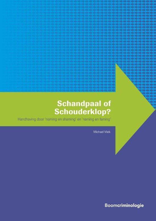 Handhaving en gedrag - Schandpaal of schouderklop? - Michael L.W. Vliek |