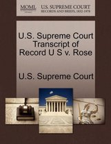 U.S. Supreme Court Transcript of Record U S V. Rose