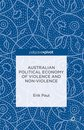 Australian Political Economy of Violence and Non-Violence