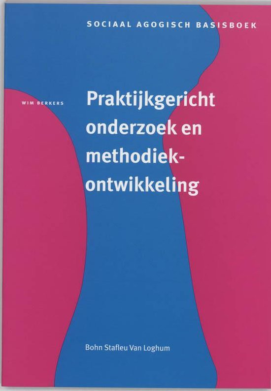 Praktijkgericht onderzoek en methodiekontwikkeling - W. Berkers |