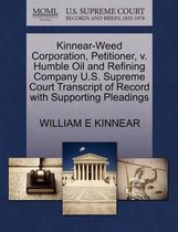Kinnear-Weed Corporation, Petitioner, V. Humble Oil and Refining Company U.S. Supreme Court Transcript of Record with Supporting Pleadings