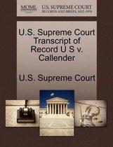 U.S. Supreme Court Transcript of Record U S V. Callender