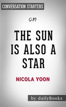 The Sun is Also a Star: by Nicola Yoon   Conversation Starters