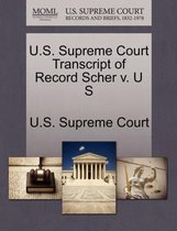 U.S. Supreme Court Transcript of Record Scher V. U S