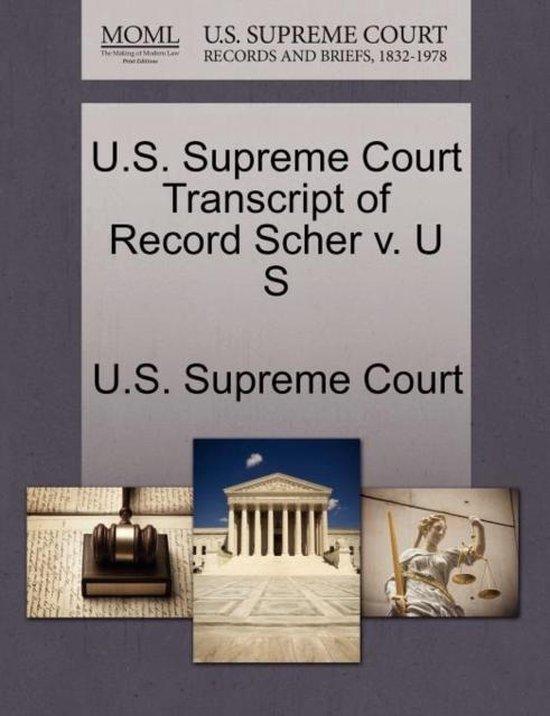 U.S. Supreme Court Transcript of Record Scher V. U S