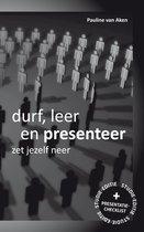 Durf, Leer en Presenteer