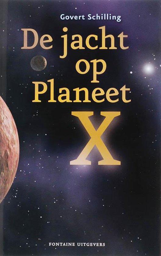 De Jacht Op Planeet X - Govert Schilling |