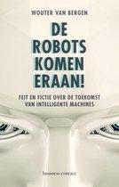 De robots komen eraan! Feit en fictie over de toekomst van intelligente machines