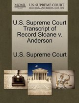 U.S. Supreme Court Transcript of Record Sloane V. Anderson