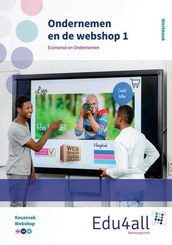 Edu4all EO - Ondernemen en de webshop Werkboek Keuzevak webshop - Iwan Wilke |
