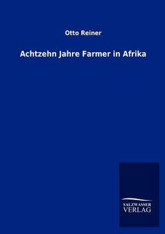 Achtzehn Jahre Farmer in Afrika
