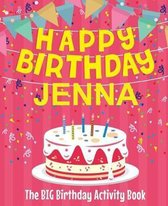 Happy Birthday Jenna - The Big Birthday Activity Book