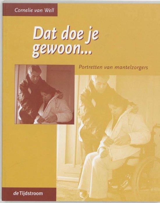 Cover van het boek 'Dat doe je gewoon ...' van C. van Well