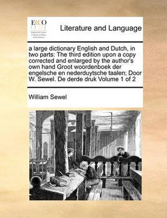 A large dictionary english and dutch, in two parts - William Sewel  