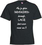 Mijncadeautje T-shirt - Als je g��n ondergoed draagt.. - unisex Zwart (maat XXL)