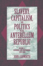 Slavery, Capitalism, and Politics in the Antebellum Republic