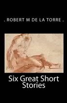 Six Great Short Stories