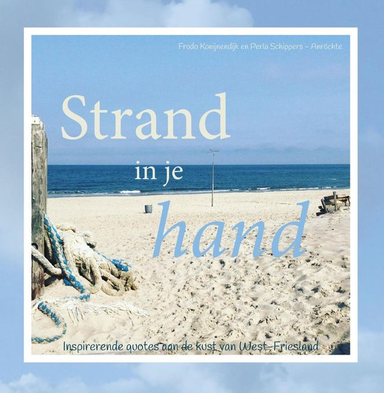 Strand in je hand - inspirerende quotes aan de kust van West-Friesland
