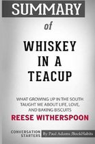 Summary of Whiskey in a Teacup by Reese Witherspoon