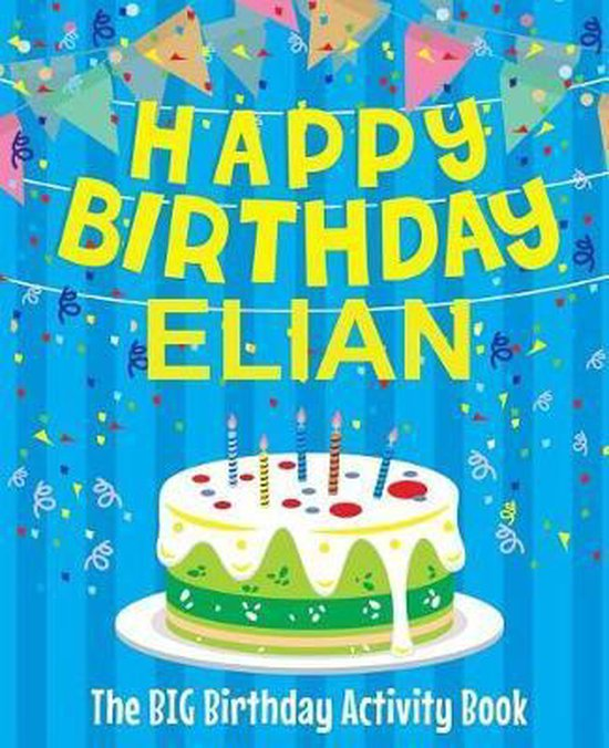 Happy Birthday Elian - The Big Birthday Activity Book