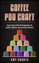 Coffee Pod Craft