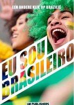 Eu sou Brasileiro / een andere kijk op Brazilie